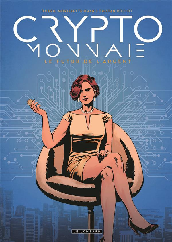 CRYPTO-MONNAIE - TOME 0 - CRYPTO-MONNAIE ROULOT TRISTAN LOMBARD